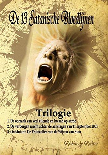 9781514186459: De 13 Satanische Bloedlijnen (Trilogie): BOEK 1: De oorzaak van veel ellende en kwaad op aarde - BOEK 2: De verborgen macht achter de aanslagen van 11 ... - De Protocollen van de Wijzen van Sion