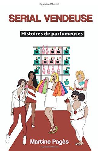 9781514186633: Serial Vendeuse: Histoires de parfumeuses