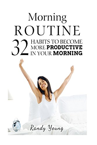 9781514187326: Morning Routine: 32 Habits To Become More Productive In Your Morning