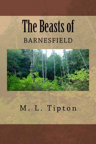 The Beasts of Barnesfield: M. L. Tipton