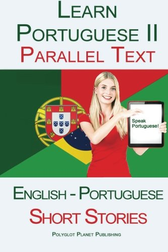 9781514187630: Learn Portuguese II with Parallel Text - Short Stories (English - Portuguese)