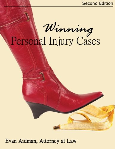 9781514188101: Winning Personal Injury Cases: A Personal Injury Lawyer's Guide to Compensation in Personal Injury Litigation