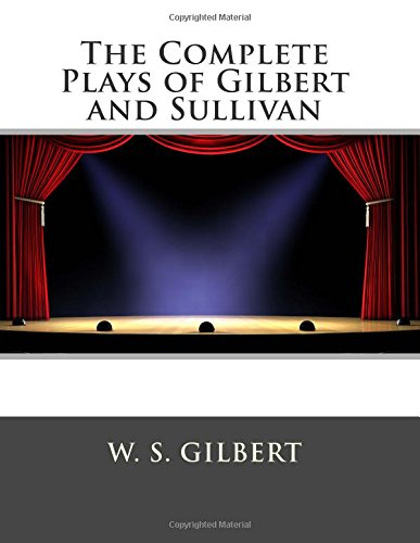 9781514189276: The Complete Plays of Gilbert and Sullivan