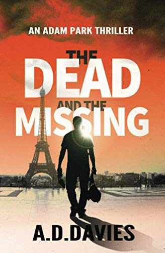 9781514189924: The Dead and the Missing: An Adam Park Thriller (Volume 1)