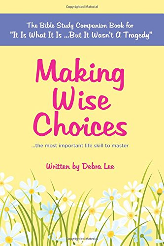 9781514191729: Making Wise Choices...the most important life skill to master: The Bible Study Companion Book for