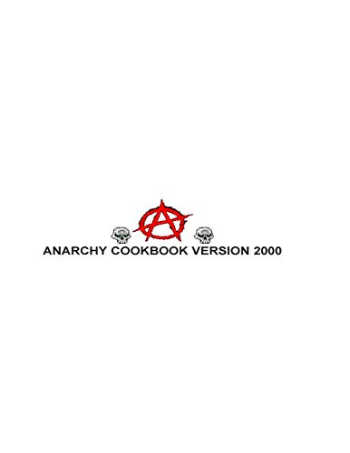 9781514192238: Anarchist Cook Book 2000: Anarchist Cook Book 2000