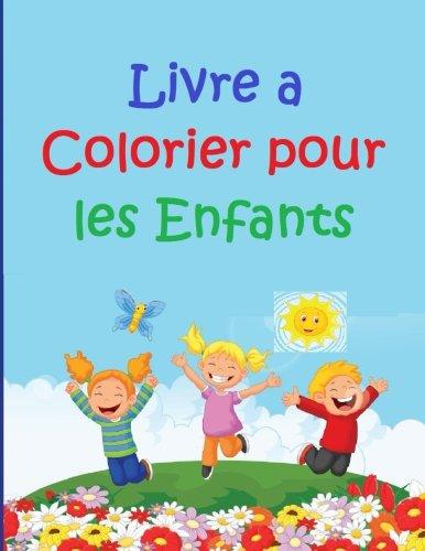 9781514192924: Livre a Colorier pour les Enfants: Livre a Colorier pour les Enfants aide les enfants a reconnaitre les couleurs et les formes. (French Edition)