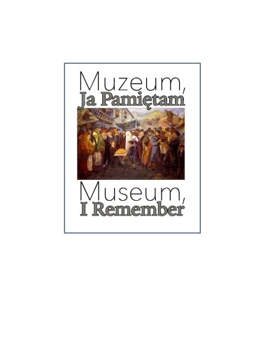 9781514193129: Museum, I Remember - - - - Muzeum, Ja Pamientam: An introduction to the newest cultural destination in Krakow, Poland (Jewish Heritage Trail