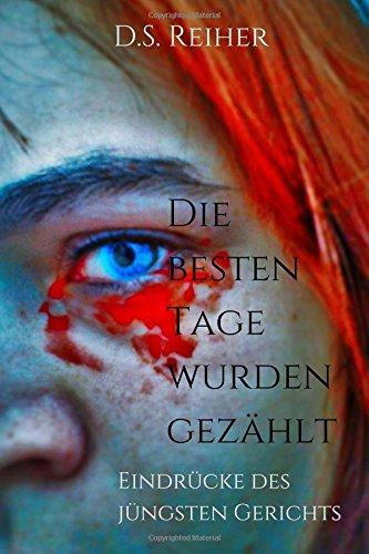 9781514193280: Die besten Tage wurden gezählt: Eindrücke des jüngsten Gerichts (Volume 2) (German Edition)