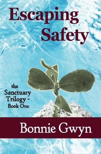 9781514193594: Escaping Safety (the Sanctuary Trilogy) (Volume 1)