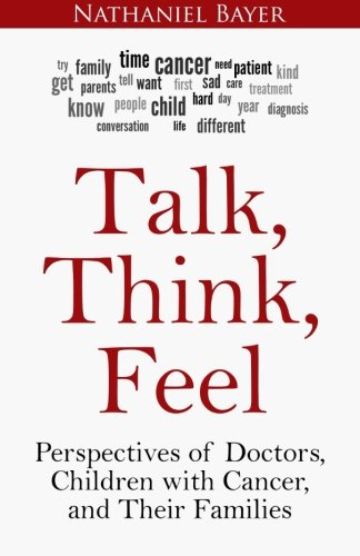 9781514193792: Talk, Think, Feel: Perspectives of Doctors, Children with Cancer, and Their Families