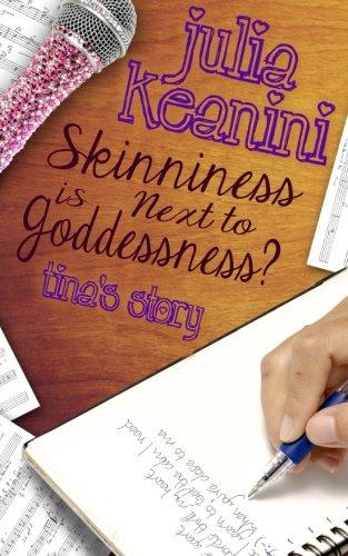 9781514194010: Skinniness is Next to Goddessness? Tina's Story (Volume 4)
