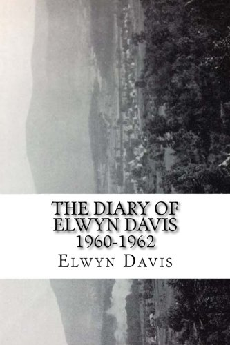 9781514194072: The Diary of Elwyn Davis 1960-1962