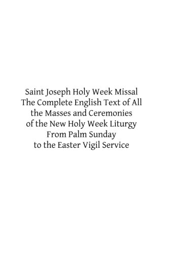 9781514195000: Saint Joseph Holy Week Missal: The Complete English Text of All the Masses and Ceremonies of the New Holy Week Liturgy From Palm Sunday to the Easter Vigil Service