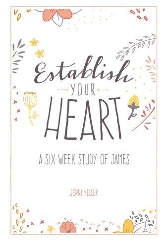 9781514195444: Establish Your Heart: A Six-week Study of James