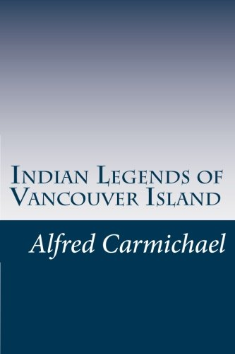 9781514198377: Indian Legends of Vancouver Island