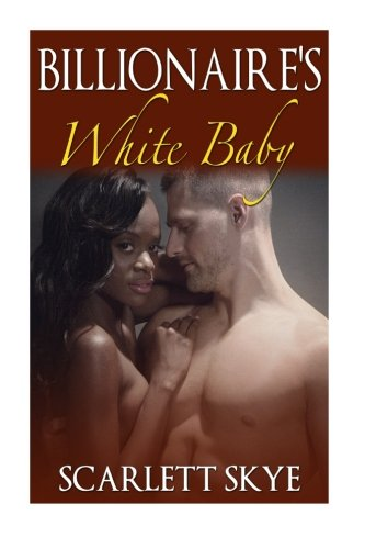 9781514198704: BWWM Interracial Romance: The Billionaire's White Baby: Interracial, Billionaire, Contemporary Romance