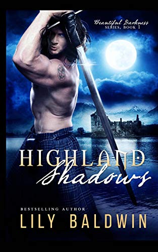 Highland Shadows (Beautiful Darkness Series) (Volume 1): Lily Baldwin