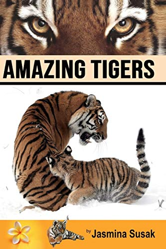 9781514199732: Amazing Tigers: Informational book about tigers