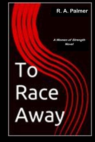 9781514200698: To Race Away (Women of Strength) (Volume 1)