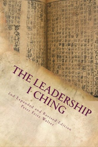 9781514201558: The Leadership I Ching: Your Daily Companion for Practical Guidance