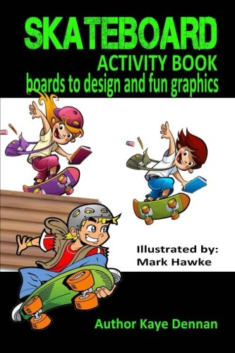 Skateboard Activity Book: Boards To Design And Humorous Graphics: Kaye Dennan