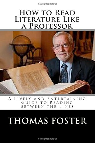 9781514202999: How to Read Literature Like a Professor: A Lively and Entertaining Guide to Reading Between the Lines