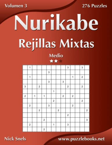 9781514203330: Nurikabe Rejillas Mixtas - Medio - Volumen 3 - 276 Puzzles (Volume 3) (Spanish Edition)
