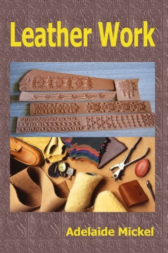 Leather Work: Mickel, Adelaide