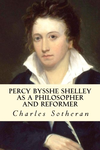 9781514203651: Percy Bysshe Shelley as a Philosopher and Reformer