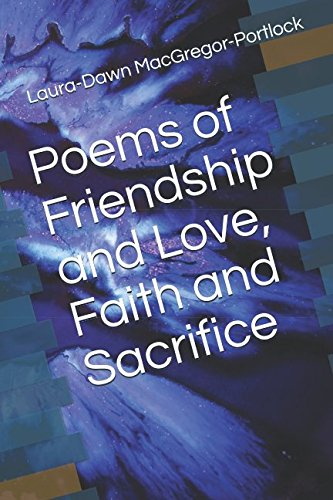 9781514203798: Poems of Friendship and Love, Faith and Sacrifice