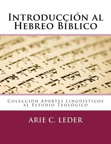 9781514204030: Introducción al Hebreo Bíblico (Aportes Lingüísticos al Estudio Teológico) (Volume 3) (Spanish Edition)