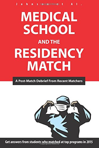 9781514205389: Medical School and the Residency Match: A Post-Match Debrief from Recent Matchers