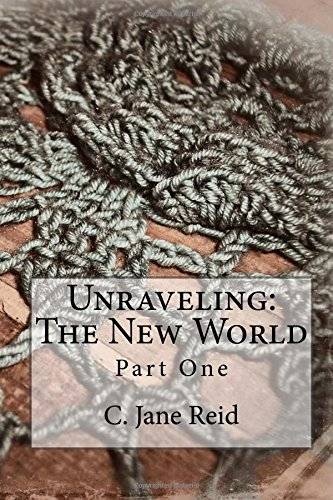 9781514206638: Unraveling: The New World: Part One (Volume 1)