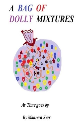A Bag of Dolly Mixtures: As Time: Kerr, mrs Maureen