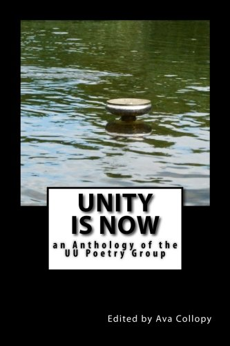 9781514207390: Unity is Now: an Anthology of the UU Poetry Group