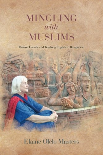 9781514207406: Mingling with Muslims: Making Friends and Teaching English in Bangladesh