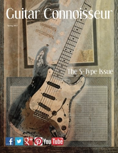 9781514208052: Guitar Connoisseur - The S-Type Issue - Spring 2013