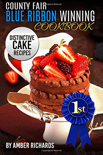 9781514208229: County Fair Blue Ribbon Winning Cookbook: Distinctive Cake Recipes (Volume 2)