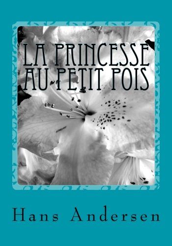 9781514208274: La princesse au petit pois: The princess and the Pea- in French