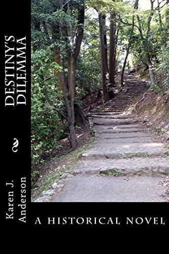 Destiny's Dilemma: Anderson, Karen J.