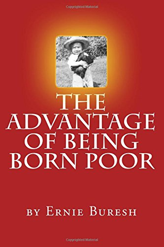 The Advantage of Being Born Poor: Mr. Ernie J. Buresh