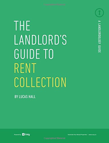 9781514211342: The Landlord's Guide to Rent Collection: Real-life Strategies for Collecting Rent On Time, Every Time (The Landlord Guides) (Volume 4)
