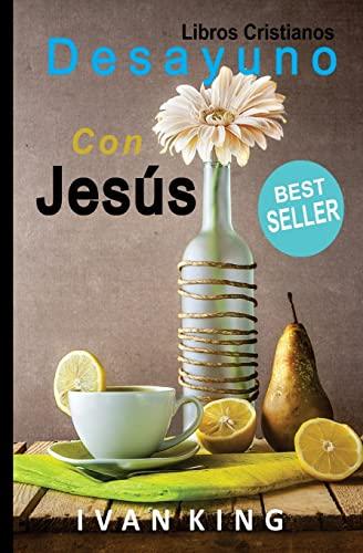 9781514211366: Libros Cristianos: Desayuno Con Jesús [Libro Cristiano] (Spanish Edition)