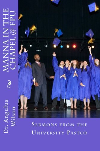 9781514211670: Manna in the Chapel @ FPU: Student Devotionals from the University Pastor