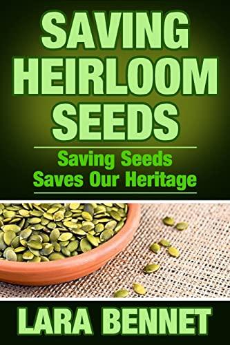 9781514215760: Saving Heirloom Seeds: Saving Seeds Saves Our Heritage