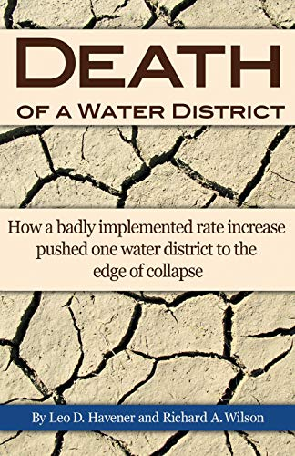 9781514216422: Death of a Water District: How a badly implemented rate increase pushed one water district to the edge of collapse