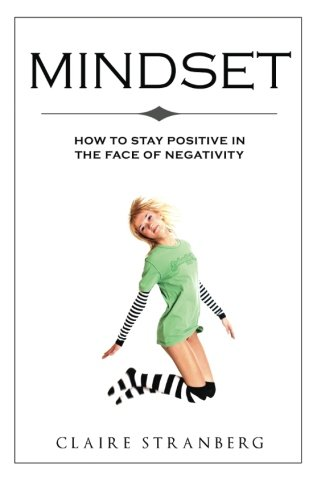 9781514216651: Mindset: How to Stay Positive in the Face of Negativity