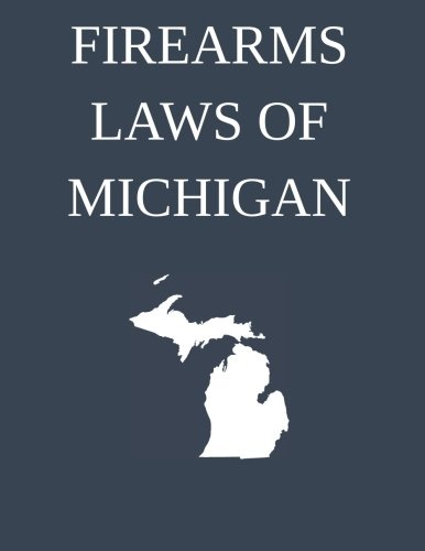 9781514216804: Firearms Laws of Michigan