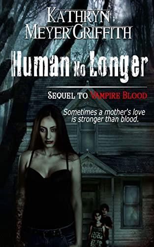 Human No Longer (Vampire Blood Series) (Volume: Griffith, Kathryn Meyer